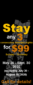 Stay any 3 consecutive weekday nights for $99 May 24 through September 30 2020 excluding July 30 through August 16